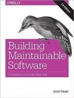 Building Maintainable Software : Ten Guidelines for Future-Proof Code