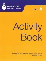FOUNDATIONS READING LIBRARY Level 6 ACTIVITY BOOK