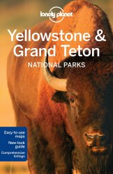 Yellowstone & Grand Teton NP / průvodce Lonely Planet (anglicky)