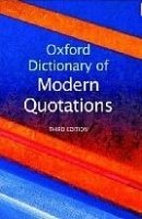 OXFORD DICTIONARY OF MODERN QUOTATIONS 3rd Edition