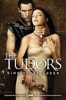 THE TUDORS:KING TAKES QUEEN