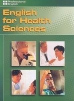 PROFESSIONAL ENGLISH: ENGLISH FOR HEALTH SCIENCES STUDENT´S BOOK
