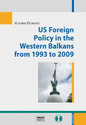 US Foreign Policy in the Western Balkans from 1993 to 2009 - Vladimir Đorđević [E-kniha]