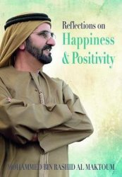 Reflections on Happiness and Positivity - Mohammed Bin Rashid Al Maktoum