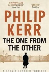 The One From The Other (Bernie Gunther Mystery 4)