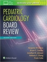 Pediatric Cardiology Board Review, 2nd Ed.