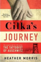 Cilka´s Journey : The Sunday Times bestselling sequel to The Tattooist of Auschwitz - Heather Morris