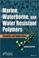 Marine, Waterborne and Water-Resistant Polymers : Chemistry and Applications