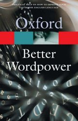 OXFORD BETTER WORDPOWER New Edition (Oxford Paperback Reference)