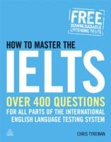 How to Master the IELTS Over 400 Questions for All Parts of the International English Language Testing System