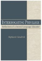 Interrogating Privilege Reflections of a Second Language Educator