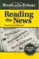 INTERNATIONAL HERALD TRIBUNE: READING THE NEWS INSTRUCTOR´S MANUAL