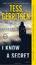 I Know a Secret: A Rizzoli & Isles Novel - Tess Gerritsenová