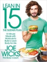 Lean in 15 - The Sustain Plan: 15 Minute Meals and Workouts to Get You Lean for Life 15 Minute Meals and Workouts to Get You Lean for Life