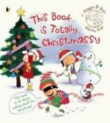 MAGGIE AND ROSE: THIS BOOK IS TOTALLY CHRISTMASSY