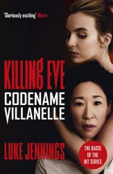 Codename Villanelle: The basis for Killing Eve, now a major BBC TV series