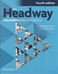New Headway Intermediate Maturita Workbook 4th (CZEch Edition)