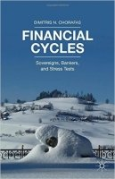 Financial Cycles : Sovereigns, Bankers, and Stress Tests