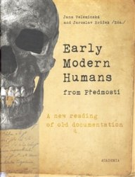 Early Modern Humans from Předmostí - A new reading of old documentation