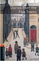 OXFORD BOOKWORMS LIBRARY New Edition 2 STORIES FROM THE FIVE TOWNS AUDIO CD PACK