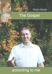 The Gospel according to me - Viliam Majda [E-kniha]