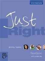 JUST RIGHT INTERMEDIATE WORKBOOK WITH KEY - HARMER, J.