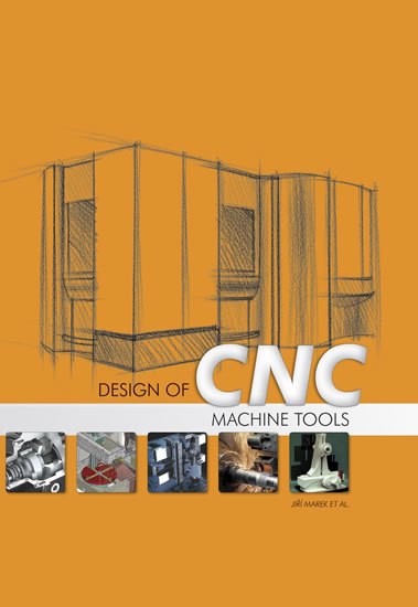 Design of CMC machine tools - Marek Jiří, Kolektiv
