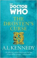 Doctor Who: The Drosten's Curse - Kennedy, A. L.