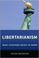 Libertarianism : What Everyone Needs to Know - Brennan, J.