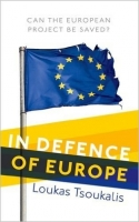 In Defence of Europe : Can the European Project be Saved? - Tsoukalis, L.