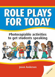 ROLE PLAYS FOR TODAY: Photocopiable Activities to Get Studen...