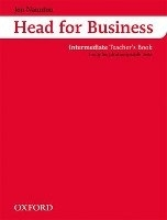 HEAD FOR BUSINESS INTERMEDIATE TEACHER´S BOOK - NAUNTON, J.