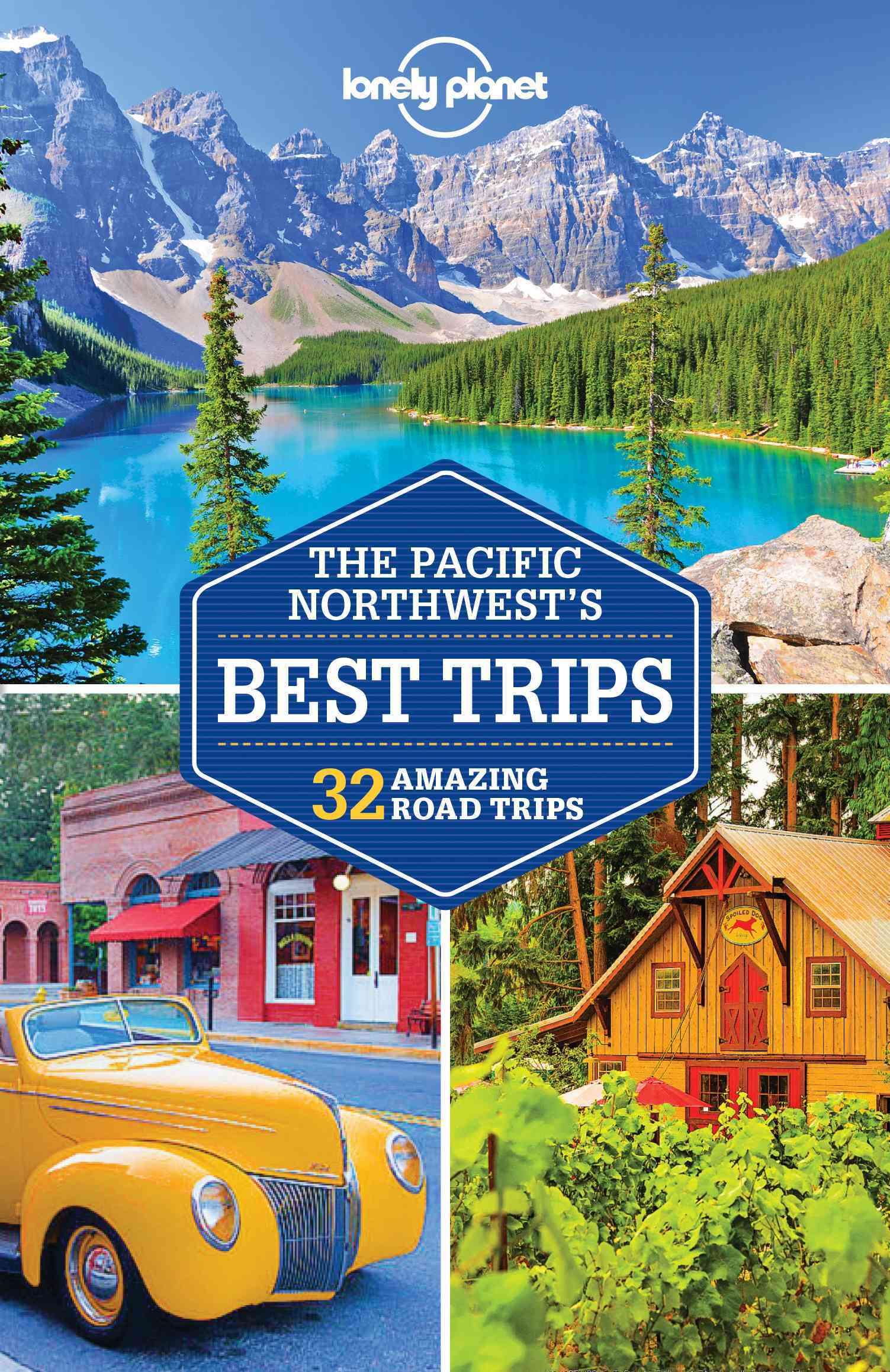 Lonely Planet Pacific Northwest Best Trips 3.