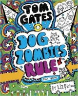 Tom Gates DogZombies Rule (for Now) - Pichon, L.