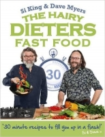 The Hairy Dieters: Fast Food - King, S., Myers, D.