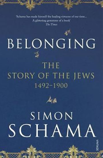 Belonging : The Story of the Jews 1492-1900 - (Story of the Jews Vol 2) - Simon Schama