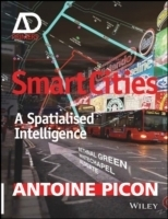 Smart Cities : A Spatialised Intelligence - AD Primer - Pico...