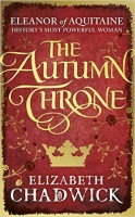 The Autumn Throne (Eleanor of Aquitaine trilogy) - Akce HB -...