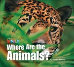 Our World Level 1 Reader: Where Are the Animals? Big Book - ...