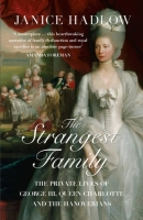 The Strangest Family: The Private Lives of George III, Queen...