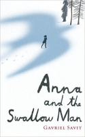 Anna and the Swallow Man - Savit, G.