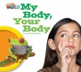 OUR WORLD Level 1 READER: MY BODY, YOUR BODY - MAKIAHI, C.