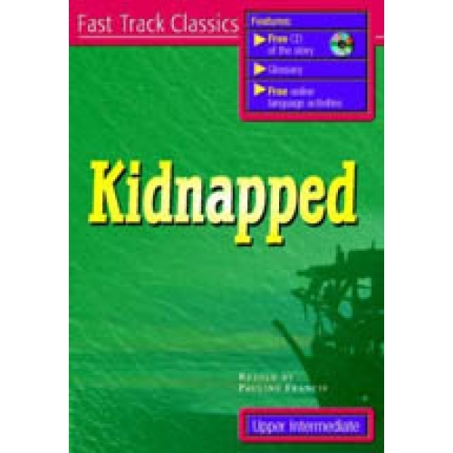 KIDNAPPED! + CD PACK (Fast Track Classics - Level UPPER INTE...
