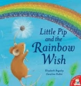 Little Pip and the Rainbow Wish - Baguley, E.