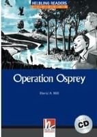 HELBLING READERS FICTION LEVEL 4 BLUE LINE - OPERATION OSPREY + AUDIO CD PACK - HILL, D. A.