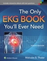 The Only EKG Book You'll Ever Need 8th Ed. - Thaler, M. S.