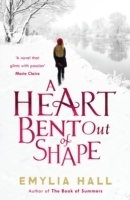 A Heart Bent Out of Shape - Hall, E.