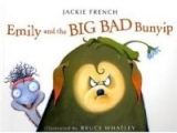 Emily and the Big Bad Bunyip - FRENCH, J., WHATLEY, B.