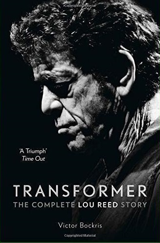 Transformer: The Complete Lou Reed Story - Bockris, V.