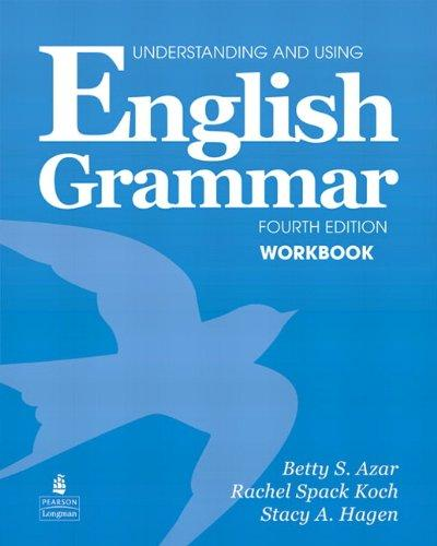 Understanding and Using English Grammar Workbook (Full Edition; with Answer Key) - Betty Schrampfer Azar